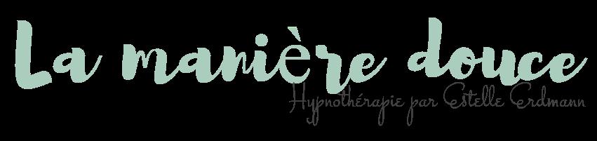 La manière douce – Estelle Erdmann Hypnothérapeute